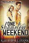 One Shameless Weekend (Shameless Love  #1)