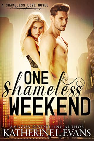 One Shameless Weekend (Shameless Love  #1)