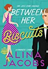 Between Her Biscuits: A Romantic Comedy (The Svensson Brothers, #4)