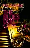 The Blues Don't Care (Bobby Saxon #1)