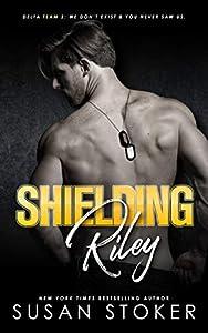 Shielding Riley (Delta Team Two, #5)