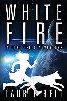 White Fire (A Toni Delle Adventure)