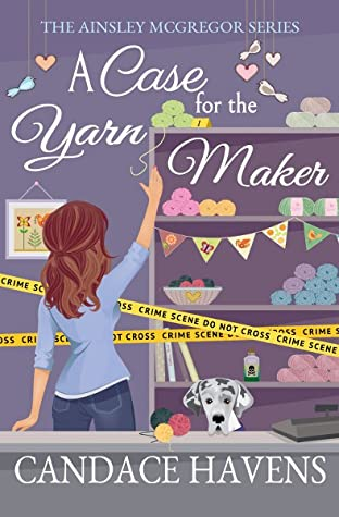 A Case for the Yarn Maker (Ainsley McGregor, #2)
