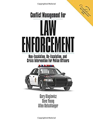 Conflict Management For Law Enforcement: Non-escalation, De-escalation, and Crisis Intervention For Police Officers