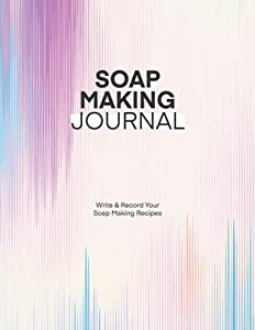 Soap Making Recipes: Elegant Soap Making Recipe journal Notebook to Writing & Recording Your Homemade Soap Maker projects. 8.5 x 11 book Splendid Gift for Mom, Women, Girl, Birthday