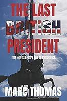 The Last British President