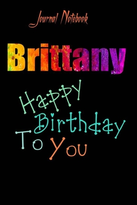 Brittany Happy Birthday To You Sheet 9x6 Inches 120 Pages With Bleed A Great Happy Birthday Gift By Not A Book