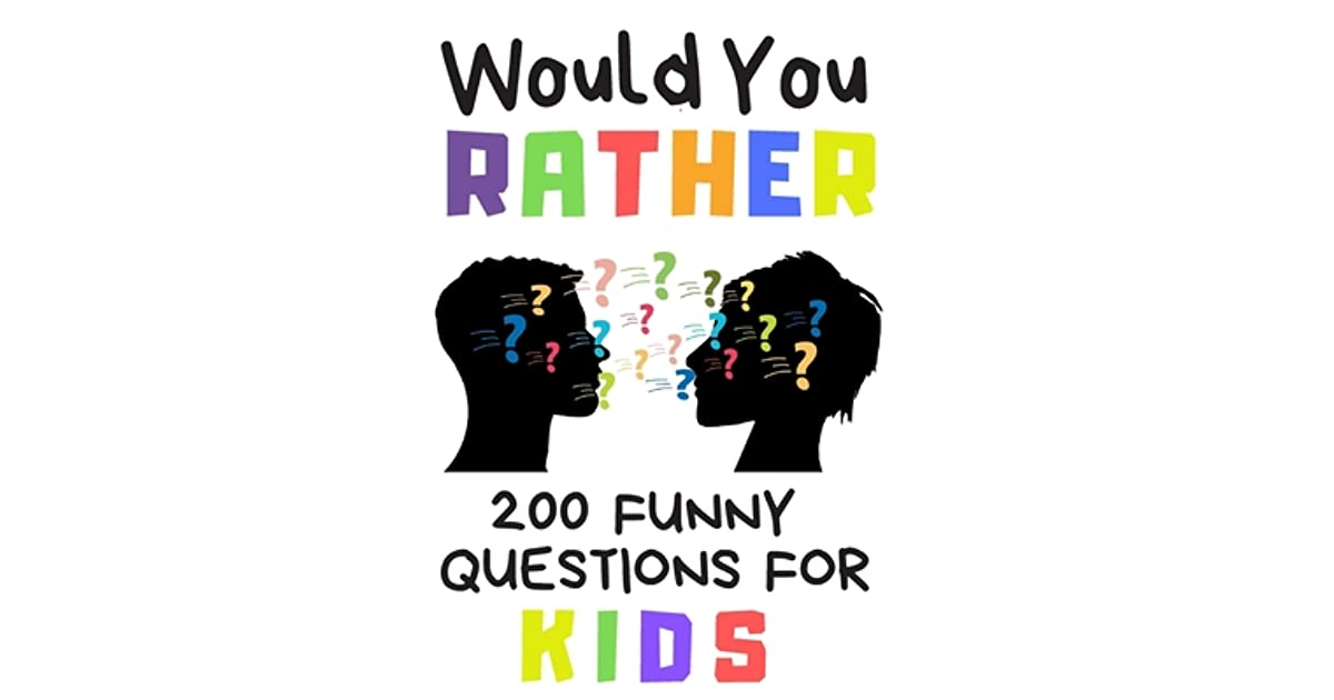 would you rather funny for kids