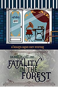 Fatality in the Forest (Hearts Grove Cozy Mystery Book 9)