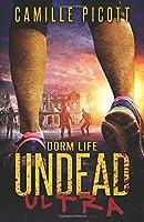 Dorm Life (Undead Ultra)