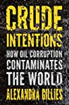 Crude Intentions: How Oil Corruption Contaminates the World
