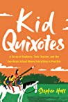 Kid Quixotes: A Group of Students, Their Teacher, and the One-Room School Where Everything Is Possible