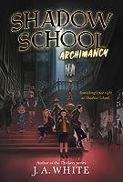 Shadow School #1: Archimancy