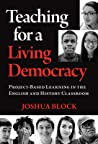 Teaching for a Living Democracy: Project-Based Learning in the English and History Classroom