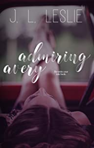 Admiring Avery (Hearts of Hollis Series: Book Four)