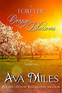 A Forever of Orange Blossoms (The Merriams, #5)