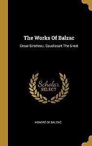 The Works Of Balzac: Cesar Birotteau. Gaudissart The Great
