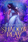 Shadow Play (The Fae Games, #1)