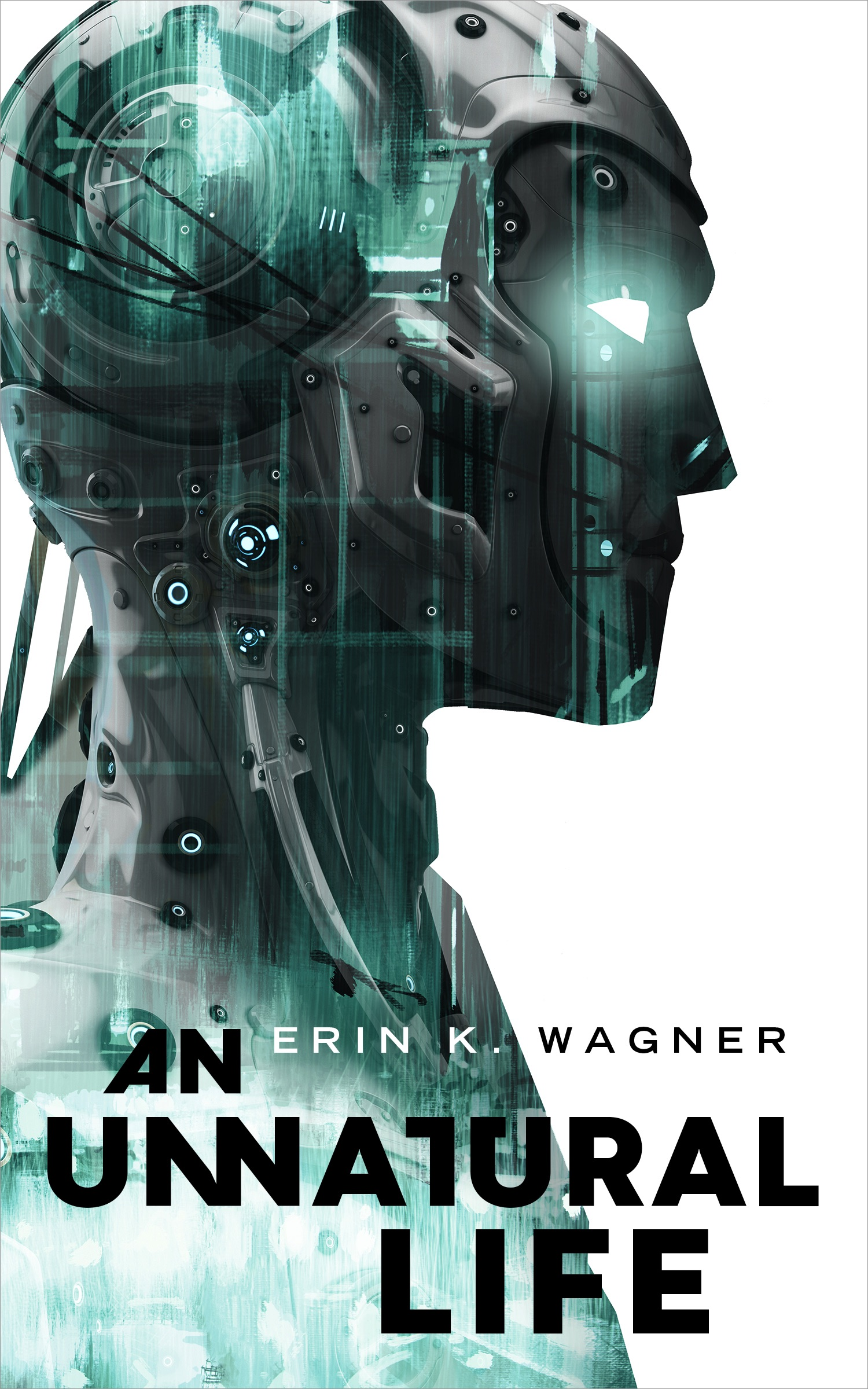 Cover for An Unnatural Life by Erin K Wagner. A green and gray robot depicted on a white background