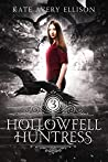 Hollowfell Huntress (Spellwood Academy, #3)