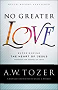 No Greater Love: Experiencing the Heart of Jesus through the Gospel of John
