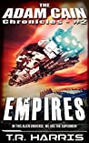 Empires: Set in The Human Chronicles Universe (The Adam Cain Chronicles Book 2)