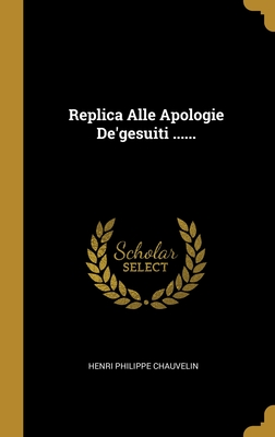 Replica Alle Apologie De'gesuiti ......