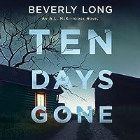 Ten Days Gone (A.L. McKittridge, #1)