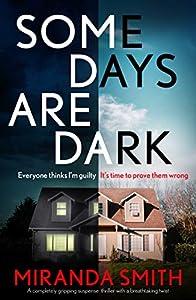 Some Days Are Dark