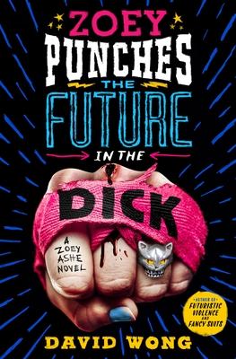 Zoey Punches the Future in the Dick (Zoey Ashe, #2)