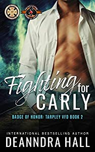 Fighting For Carly (Tarpley VFD #2; Police and Fire: Operation Alpha)