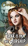 Love is in the Airship (Sass and Steam #0.5)