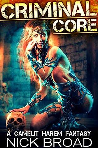 Criminal Core: A Gamelit Harem Fantasy