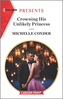 Crowning His Unlikely Princess by Michelle Conder