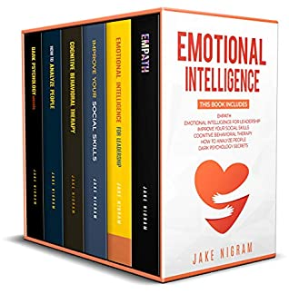 Emotional Intelligence: Mastery 6 books in 1 - Empath, Emotional Intelligence for Leadership, Improve Your Social Skills, Cognitive Behavioral Therapy, How to Analyze People, Dark Psychology Sec