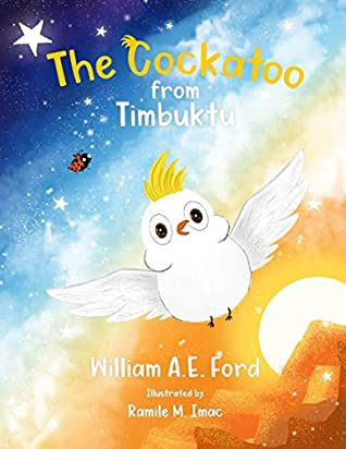 The Cockatoo from Timbuktu by William A.E. Ford
