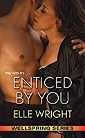 Enticed by You (Wellspring #2)