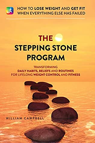 The Stepping Stones Program: How to lose weight and get fit when everything else has failed