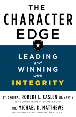 The Character Edge Leading and Winning with IntegritybyRobert CaslenMichael DMatthews