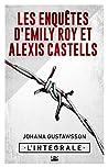 Les enquêtes d'Emily Roy et Alexis Castells - L'Intégrale