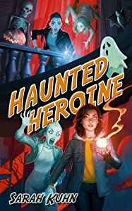 Haunted Heroine (Heroine Complex, #4)