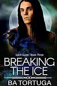 Breaking the Ice (Spirit Quest #3)