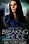 Breaking the Ice (Spirit Quest #3)