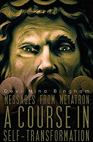 Messages From Metatron: A Course in Self-Transformation (Archangel, #1)