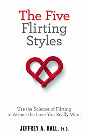 The Five Flirting Styles (Harlequin Non Fiction)