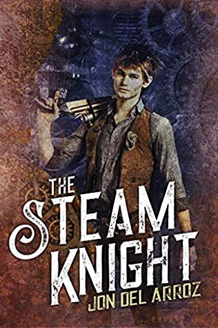 The Steam Knight (The Adventures of Baron Von Monocle Book 5)