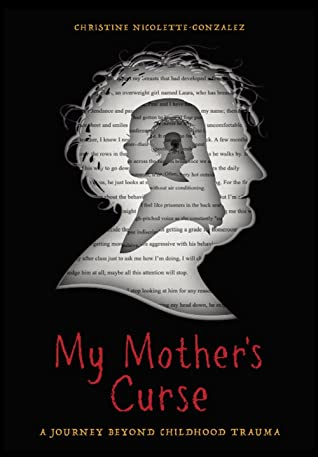 My Mother's Curse by Christine Nicolette-Gonzalez