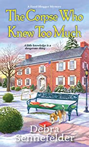 The Corpse Who Knew Too Much (A Food Blogger Mysteries, #4)