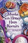 Murder with Honey Ham Biscuits (Mahalia Watkins Soul Food Mystery #4)