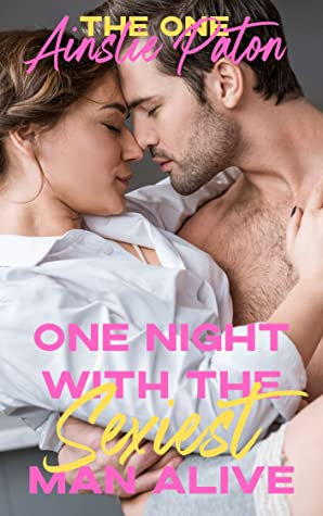 One Night with the Sexiest Man Alive (The One, #1)
